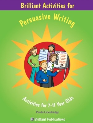 Brilliant Activities for Persuasive Writing