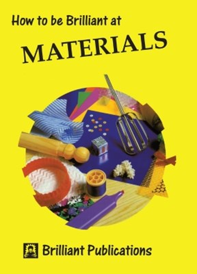 How to be Brilliant at Materials
