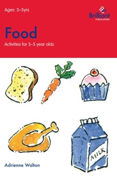 Food (Activities for 3GÇô5 Year Olds)