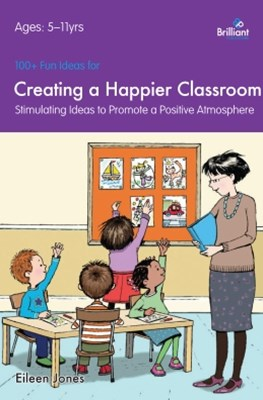 100+ Fun Ideas for a Happier Classroom