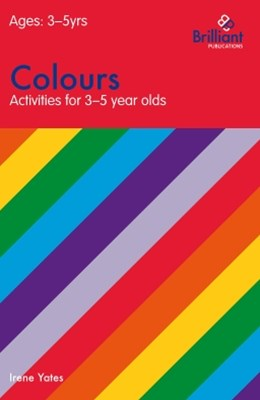 Colours (Activities for 3GÇô5 Year Olds)