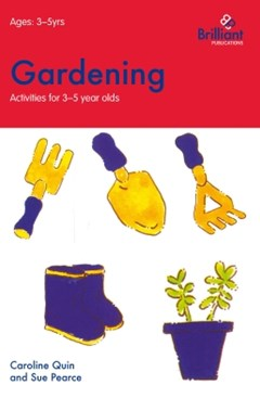 Gardening (Activities for 3GÇô5 Year Olds)
