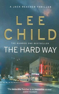 The Hard Way by Lee, Child, (9780857500137) - PaperBack - Crime Mystery & Thriller