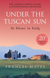 Under The Tuscan Sun by Frances Mayes (9780857503589) - PaperBack - Business & Finance Real Estate