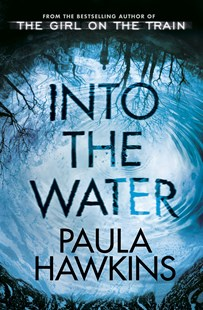 Into the Water by Paula Hawkins (9780857524430) - PaperBack - Crime Mystery & Thriller