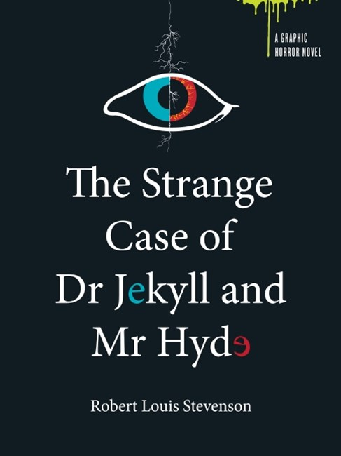 The Strange Case of Dr Jekyll and Mr Hyde & The Body Snatcher: A Graphic Horror Novel