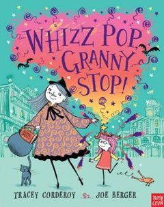 Whizz Pop Granny, Stop!