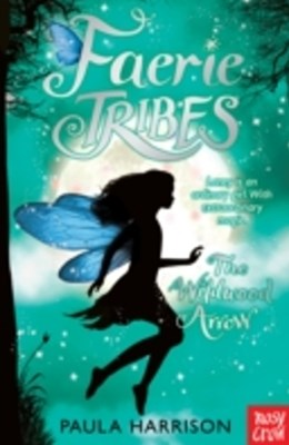 Faerie Tribes: The Wildwood Arrow