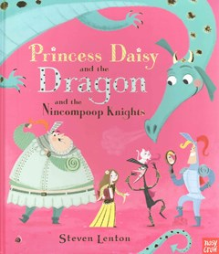 Princess Daisy and the Dragon (and the Nincompoop Knights)
