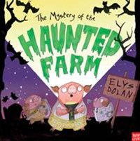The Mystery of the Haunted Farm House