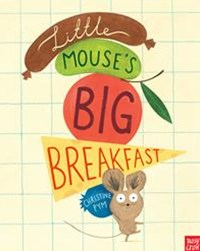 Little Mouse's Big Breakfast