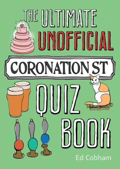 Ultimate Unofficial Coronation Street Quiz Book