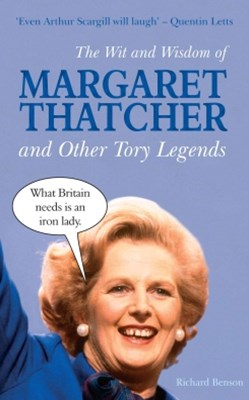 The Wit and Wisdom of Margaret Thatcher