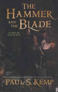 The Hammer and the Blade by Paul S. Kemp (9780857662446) - PaperBack - Fantasy