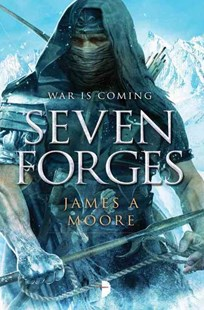 Seven Forges by James A. Moore, Alejandro Colucci (9780857663832) - PaperBack - Fantasy