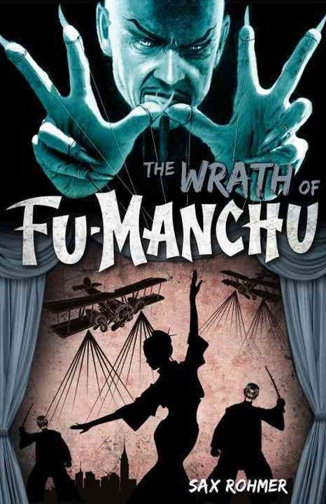 Fu-Manchu - the Wrath of Fu-Manchu and Other Stories