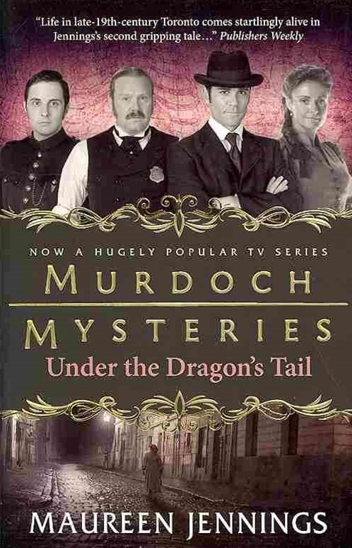 Murdoch Mysteries - Under the Dragon's Tail