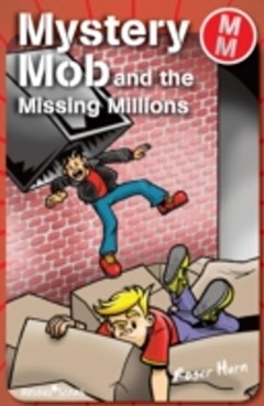 Mystery Mob and the Missing Millions