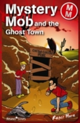 Mystery Mob and the Ghost Town