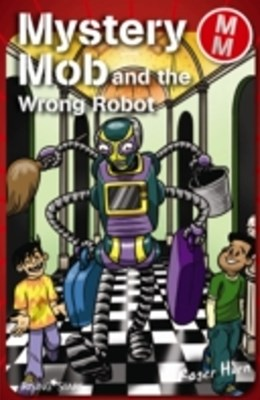 Mystery Mob and the Wrong Robot