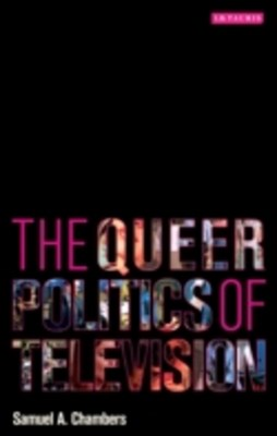 Queer Politics of Television, The