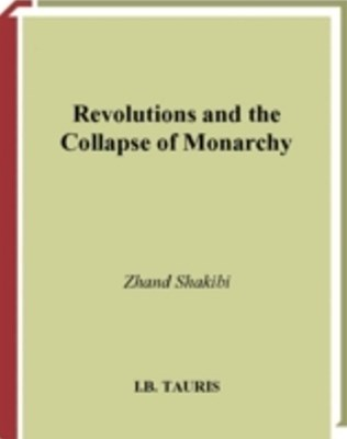 Revolutions and the Collapse of Monarchy