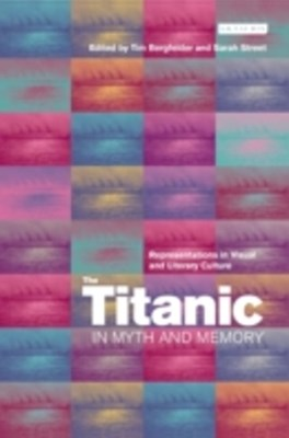 Titanic in Myth and Memory, The