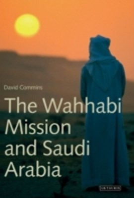Wahhabi Mission and Saudi Arabia, The