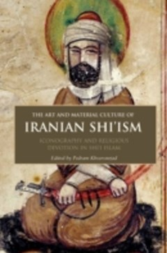 Art and Material Culture of Iranian Shi