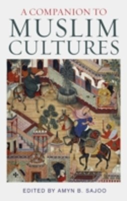 Companion to Muslim Cultures, A