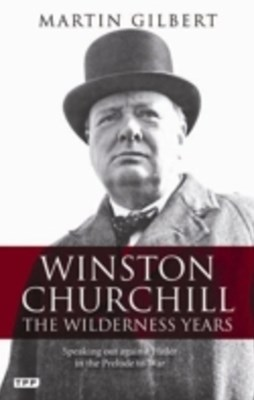 Winston Churchill - the Wilderness Years