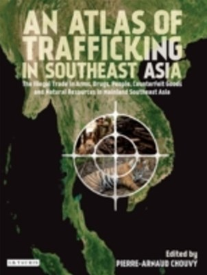 Atlas of Trafficking in Southeast Asia, An