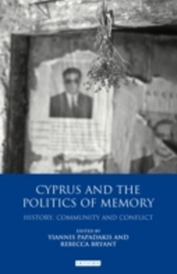 Cyprus and the Politics of Memory