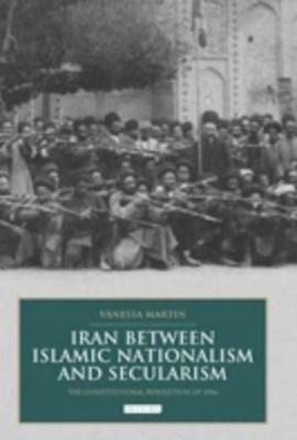 Iran between Islamic Nationalism and Secularism