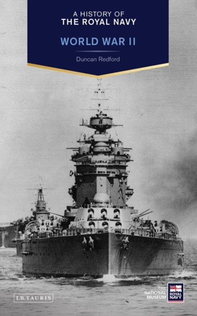 History of the Royal Navy, A: World War II