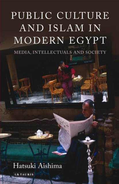 Public Culture and Islam in Modern Egypt