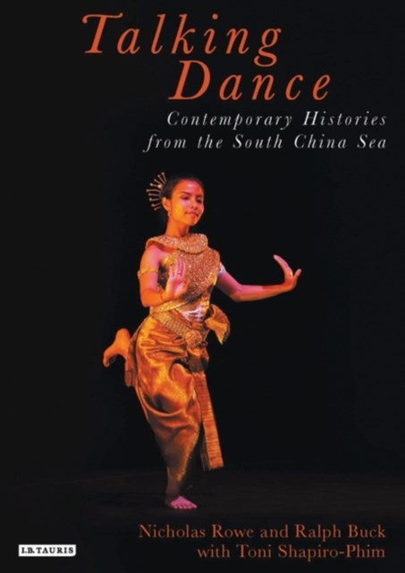 Talking Dance: Contemporary Histories from the South China Sea