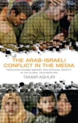 Arab-Israeli Conflict in the Media, The