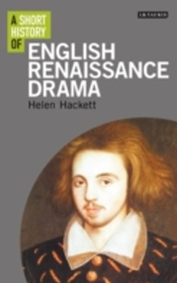 Short History of English Renaissance Drama, A