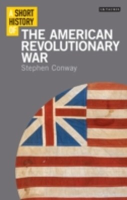 Short History of the American Revolutionary War, A