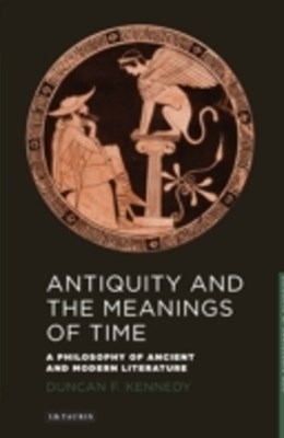 Antiquity and the Meanings of Time