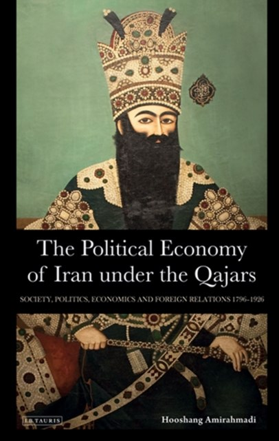 Political Economy of Iran under the Qajars