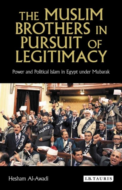 Muslim Brothers in Pursuit of Legitimacy, The