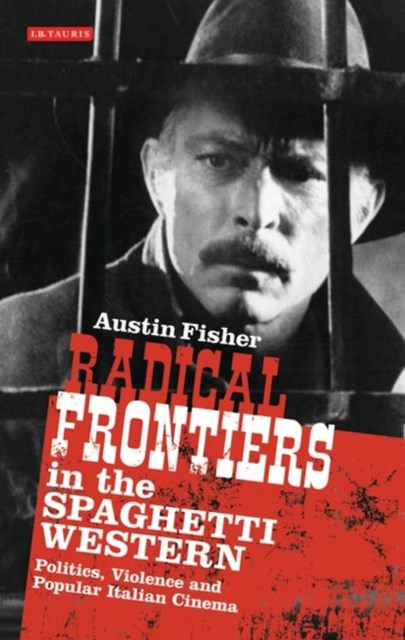 Radical Frontiers in the Spaghetti Western