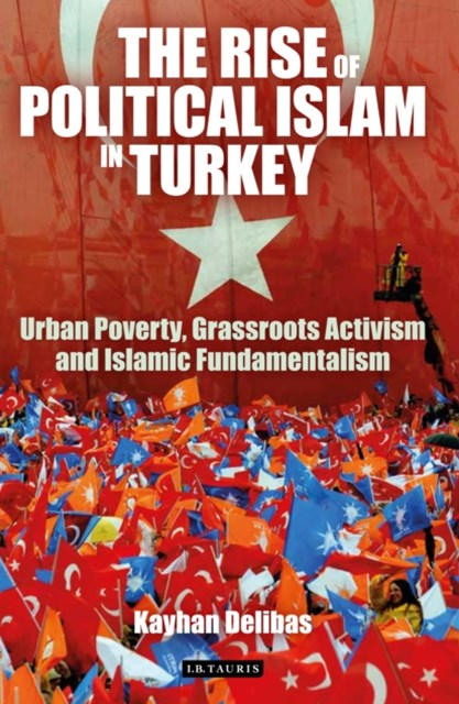 Rise of Political Islam in Turkey, The