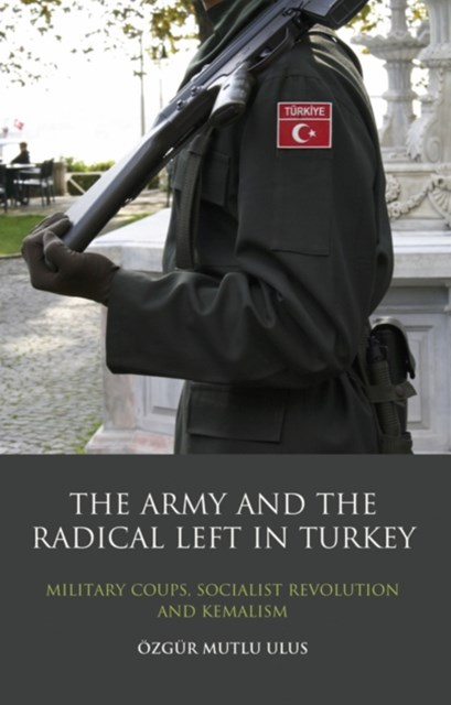Army and the Radical Left in Turkey, The