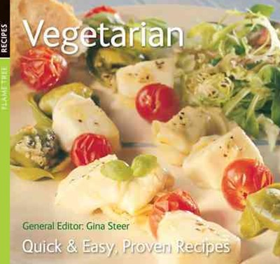 Vegetarian: Quick & Easy Proven Recipes