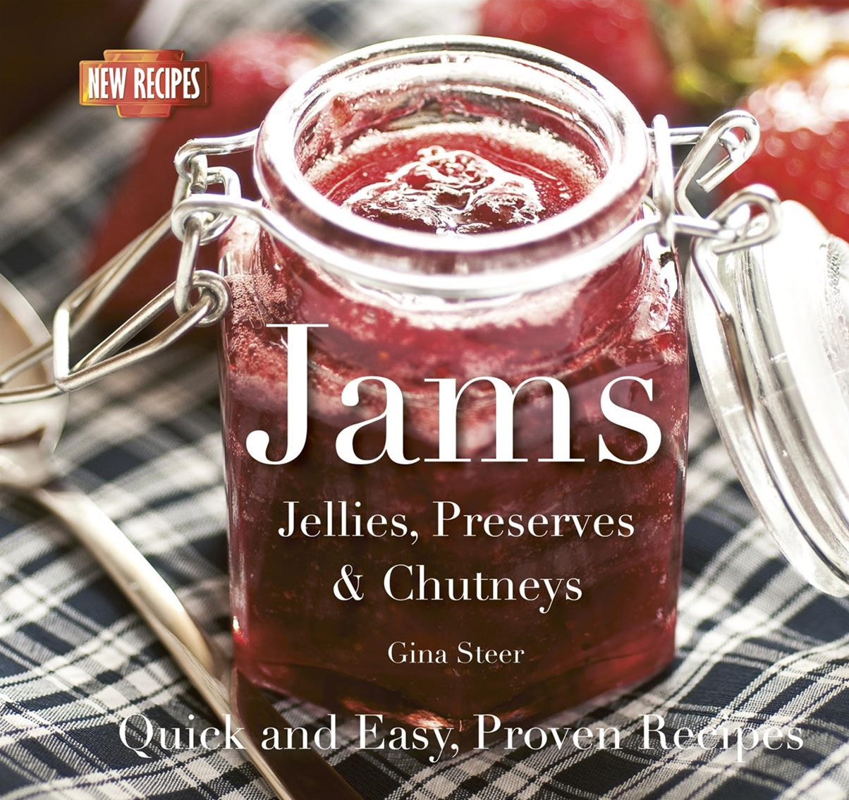 Jams and Preserves: Quick and Easy, Proven Recipes