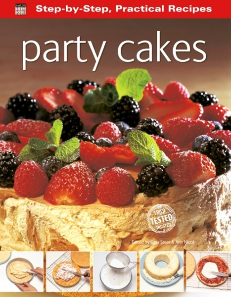 Step-By-Step Practical Recipes: Party Cakes