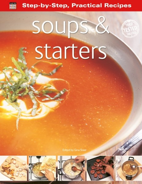 Step by Step Soups and Starters